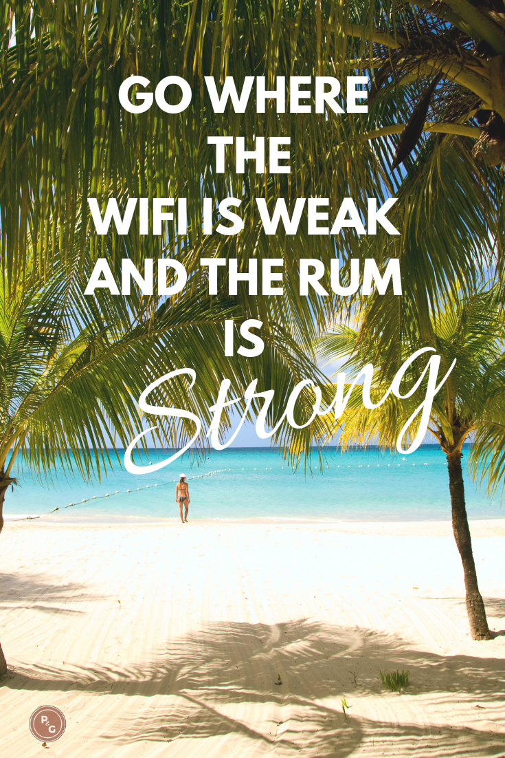 Go where the wifi is weak and the Rum is strong quote