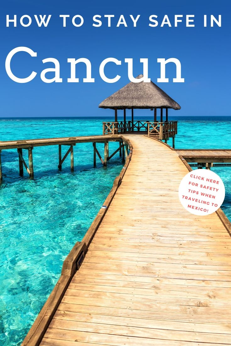 Cancun Safety - How to stay safe in Mexico