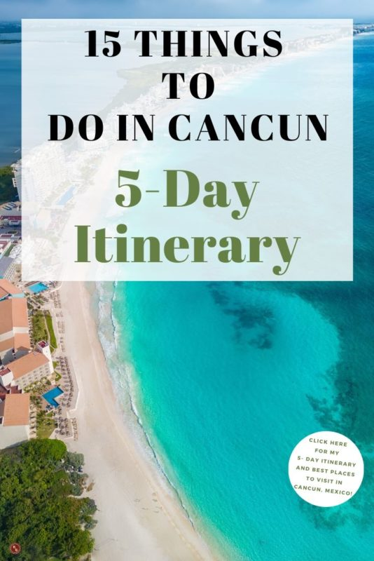 15 things to do in cancun - 5 day itinerary