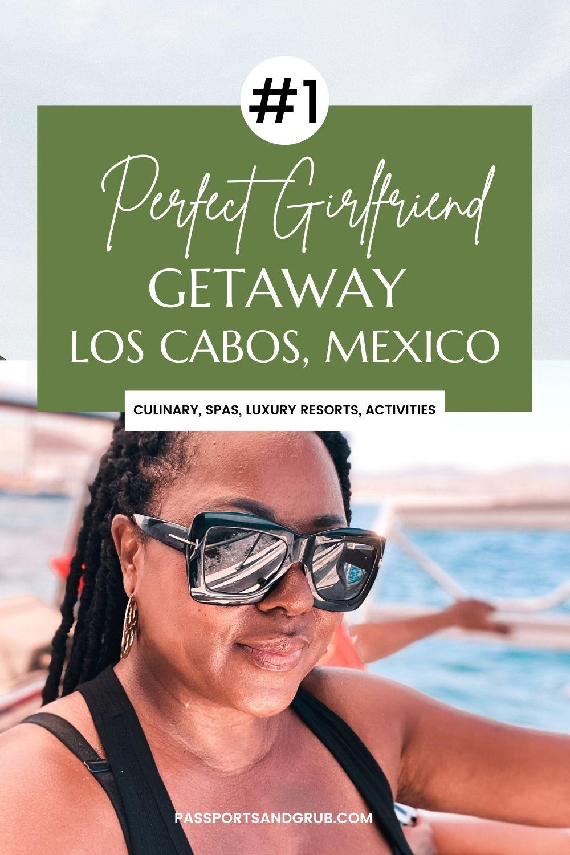 girlfriend getaway to Los Cabos